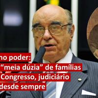 """No Brasil, """"meia dúzia"""" de famílias dominam Congresso, Judiciário e a mídia desde sempre"""
