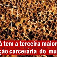 Brasil já tem terceira maior população carcerária do mundo.