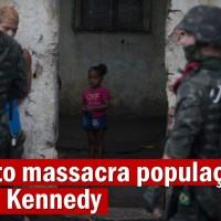 Exército massacra população da Vila Kennedy