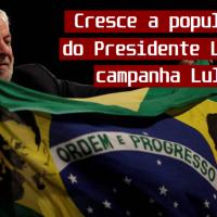 Cresce a popularidade do Presidente Lula e a campanha Lula Livre