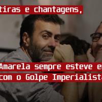 Entre mentiras e chantagens, Esquerda Amarela sempre esteve em sintonia com o golpe imperialista