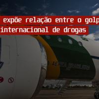 """""""Aerococa"""" expõe ligação entre o golpismo e o tráfico internacional de drogas"""