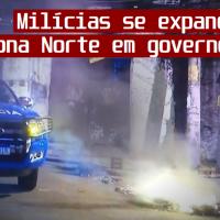 Milícias se expandem para Zona Norte em governo Witzel