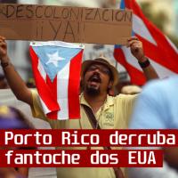 Povo de Porto Rico derruba o governo fantoche dos EUA