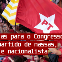 13 emendas para o VII Congresso do PT: por um partido de massas, popular e nacionalista