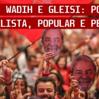 Com Dema, Wadih e Gleisi: Por um PT nacionalista, popular e pela base
