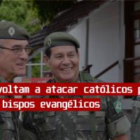 Militares voltam a atacar católicos para beneficiar bispos evangélicos