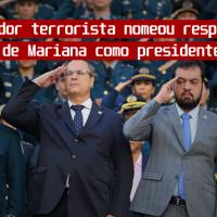 Governador terrorista nomeou responsável pela tragédia de Mariana como Presidente da Cedae