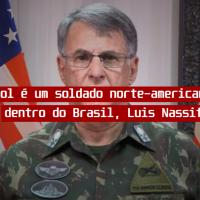 General Pujol é um soldado inimigo dentro do país, Luis Nassif!
