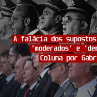 """A falácia dos supostos militares """"moderados"""" e """"democráticos"""" - Coluna"""