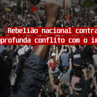 rebelião nacional contra o racismo aprofunda confronto com o imperialismo
