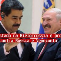 Golpe de Estado na Bielorrússia é preparação de guerra contra Rússia e Venezuela
