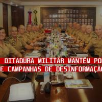 Sem apoio, Ditadura Militar mantém poder com campanhas de desinformação