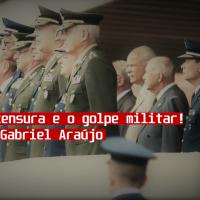 Abaixo a censura e o golpe militar! - Coluna