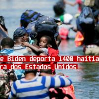 Governo Biden deporta 1400 haitianos, maioria mulheres e crianças.